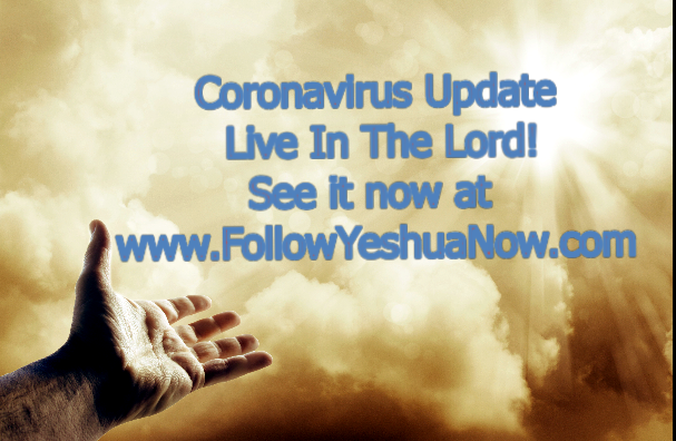 Corona-virus Update Live In The Lord!